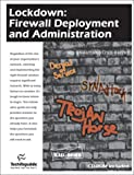 Lockdown/Firewall Deployment and Administration, , 1931490082