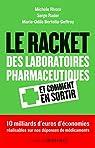 Le racket des laboratoires pharmaceutiques : Et comment s'en sortir par Rivasi