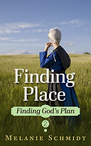 Finding Place: An Amish Christian Romance from Lancaster County (Finding God's Plan Book 2) by [Schmidt, Melanie]