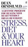 Stress, Diet and Your Heart, Dean Ornish, 0451171136