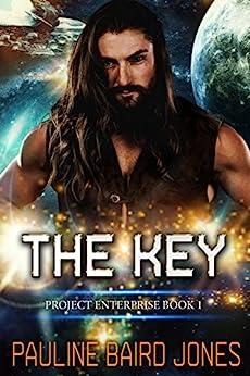 The Key: Project Enterprise Book 1 by [Jones, Pauline Baird]