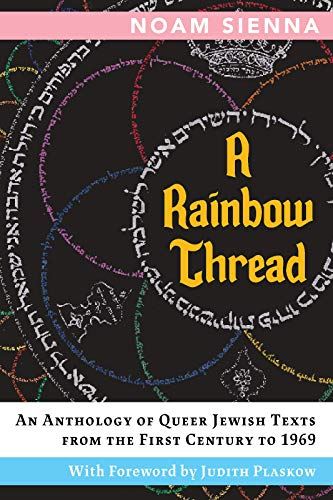 A Rainbow Thread: An Anthology of Queer Jewish Texts from the First Century to -