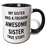 3dRose'My Sister Has A Freakin Awesome Sister, Black Lettering' Mug, 11 oz, Black