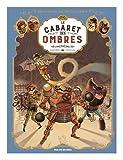Une aventure des Spectaculaires, Tome 1 : Le cabaret des ombres