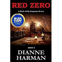 RED ZERO BOOK TWO: A Slade Kelly Suspense Series