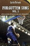 Forgottens Sons vo.2: Altre storie di basket da non dimenticare