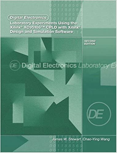 2nd Edition Digital Electronics Laboratory Experiments Using the Xilinx XC95108 CPLD with Xilinx Foundation Design and Simulation Software