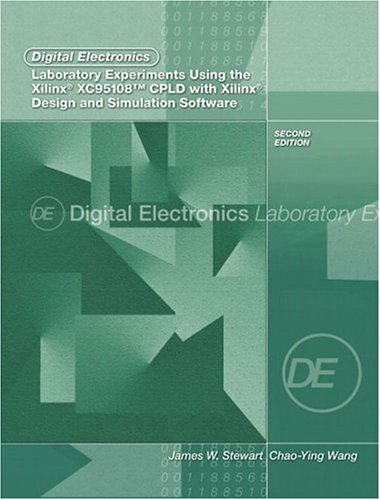Digital Electronics Laboratory Experiments Using the Xilinx XC95108 CPLD with Xilinx Foundation: Design and Simulation S