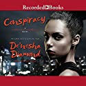 Conspiracy Audiobook by De'Nesha Diamond Narrated by Shari Peele