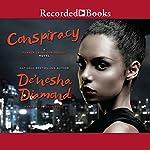 Conspiracy   De'Nesha Diamond