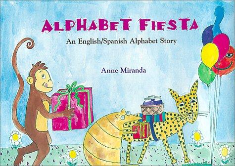 Alphabet Fiesta: An English/Spanish Alphabet Story (English and Spanish Edition)