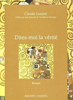 Dites-moi la vérité : roman, Luezior, Claude