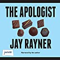 The Apologist Audiobook by Jay Rayner Narrated by Jay Rayner