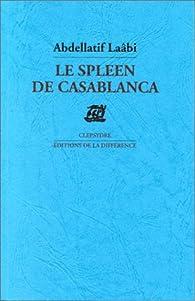 Le spleen de Casablanca par Abdellatif Laâbi