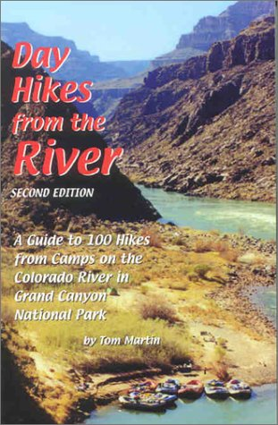 Download Day Hikes from the River: A Guide to 100 Hikes from Camps on the Colorado River in Grand Canyon National Park (2nd Edition) PDF