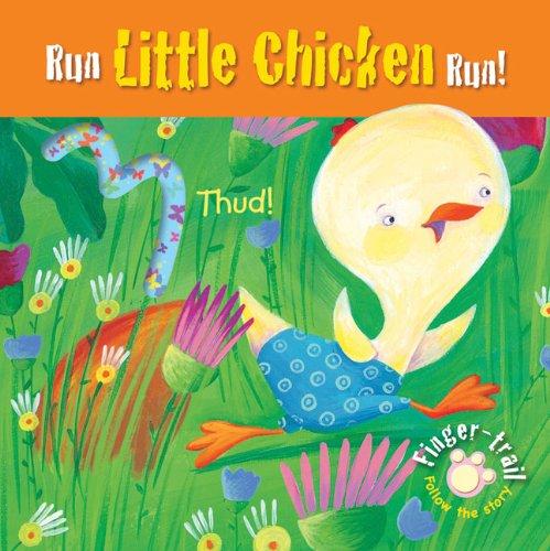 Read Online Run Little Chicken Run! (Finger-trail Animal Tales) pdf