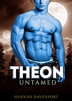 Theon Untamed: First Contact (Untamed World Book 1) by [Davenport, Hannah]