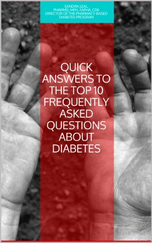 Quick Answers to the Top 10 Frequently Asked Questions about Diabetes (I Have Diabetes, What Now?)