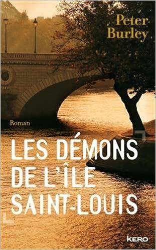 Les démons de l'île Saint-Louis Broché - Peter Burley