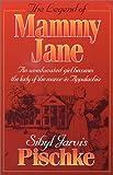 The Legend of Mammy Jane, Sibyl J. Pischke, 0960853227
