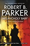 Front cover for the book Melancholy Baby by Robert B. Parker