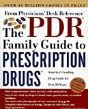 The Family Guide to Prescription Drugs, PDR Staff, 0609801538