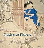 Gardens of Pleasure : Eroticism and Art in China, Ferdinand M. Bertholet, 3791330470
