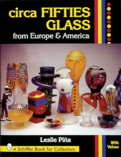 Circa Fifties Glass from Europe & America (Schiffer Book for Collectors with Values)