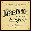 The Importance of Being Earnest (Dramatised) Hörspiel von Oscar Wilde Gesprochen von: Judi Dench, Miriam Margolyes, Martin Clunes