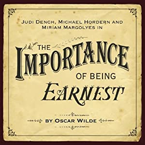 The Importance of Being Earnest (Dramatised) Performance | Oscar ...