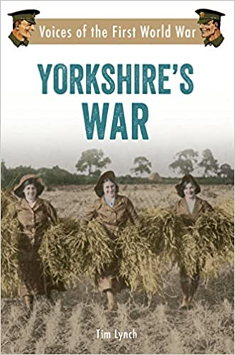 Book Yorkshire's War: Voices of the First World War by Tim Lynch (9-Sep-2014)