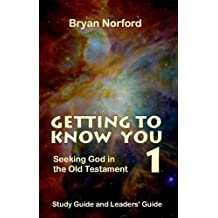 Getting to Know You 1: Seeking God in the Old Testament