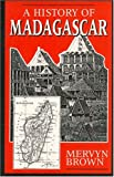 A History of Madagascar, Brown, Mervyn, 1558762922