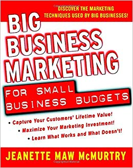 big business marketing for small business budgets jeanette maw