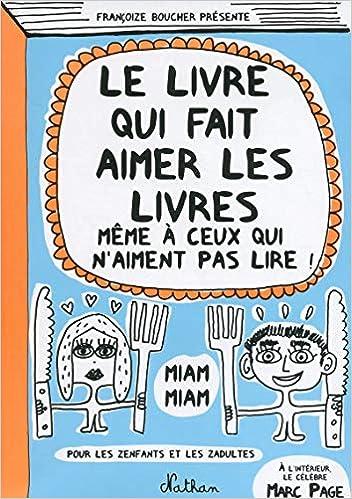 Amazon Fr Le Livre Qui Fait Aimer Les Livres Francoize