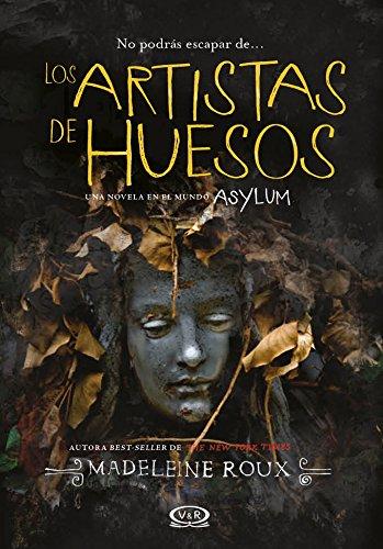 Los artistas de huesos (Asylum) (Spanish Edition) by [Roux, Madeleine