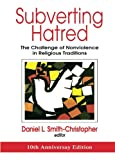 In the spring of 1998, the Boston Research Center for the 21st Century commissioned this series of essays to investigate the theme of nonviolence in the sacred texts, the oral teachings, and the traditions of major world religions. Subverting Hatred:...