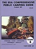 The U.S.A. Comprehensive Public Camping Guide (Lower 48), Vol. 6: Arkansas, Iowa, Minnesota, Mississippi, Missouri