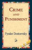 Crime and Punishment, Fyodor Mikhailovich Dostoevsky, Fyodor Dostoyevsky, 142182325X