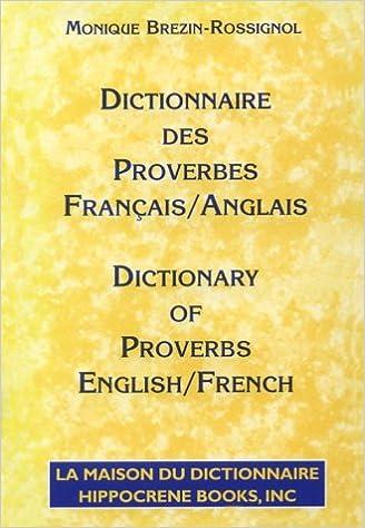 Dictionnaire Des Proverbes Francais Anglais Dictionary Of Proverbs French English Monique Brezin Rossignol 9780781805940 Amazon Com Books