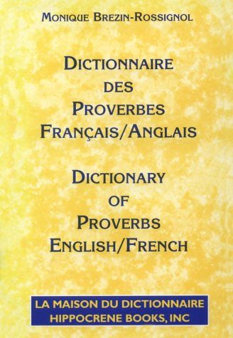 Dictionnaire Des Proverbes: Francais-Anglais/Dictionary of Proverbs : French-English