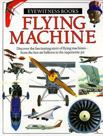 Flying Machine (Eyewitness books) (Machine Book Flying)