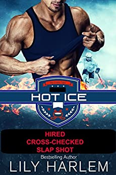 Hot Ice - Three Novel Boxed Set: Hockey Sports Romance by [Harlem, Lily]