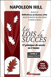 Les lois du succès, tome 4 : Leçons 13 à 17 par Napoleon Hill
