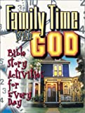 Family Time with God, Peg Augustine, 0687048230