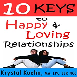 10 Keys to Happy & Loving Relationships Audiobook