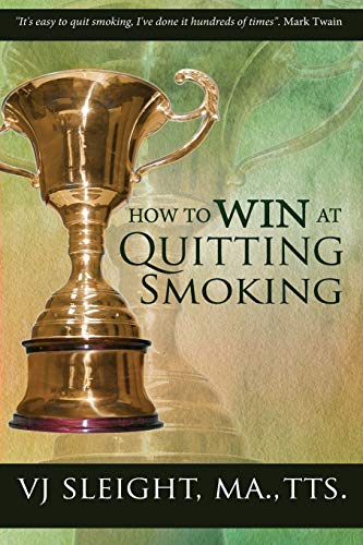 Book: How to Win at Quitting Smoking by VJ Sleight