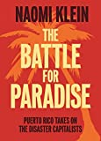 img - for The Battle For Paradise: Puerto Rico Takes on the Disaster Capitalists book / textbook / text book