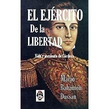 El Ejercito de la Libertad: Vida y asesinato de Cordova (Spanish Edition)