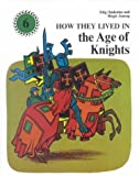 How They Lived in the Age of Knights, Stig Hadenius and Birgit Janrup, 0718822005